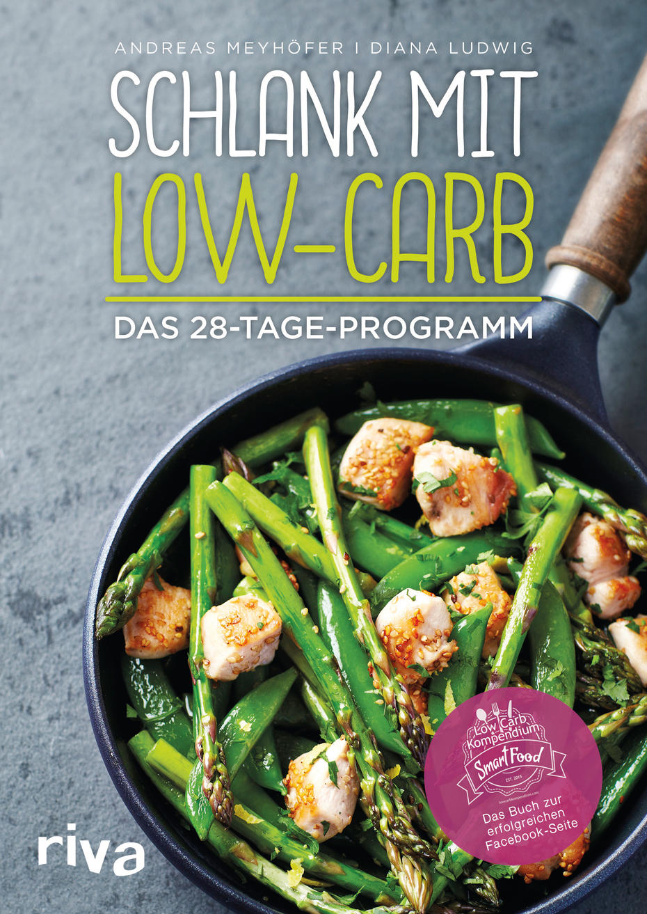 Andreas Meyhöfer, Diana Ludwig: Schlank mit Low-Carb – Das 28-Tage- Programm. Riva, € 19,99.