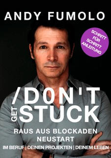 Andy Fumolo: Don't get stuck. Um € 15,– oder € 9,90 (E-Book).